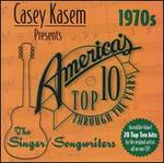 Casey Kasem Presents: America's Top Ten-the 1970'S Singer/Songwriters