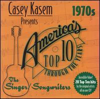 Casey Kasem Presents: America's Top Ten - The 70's Singer/Songwriters - Various Artists