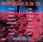Mellow Rock Hits of the '70s: Summer Breeze