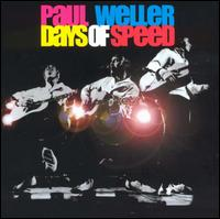 Days of Speed - Paul Weller