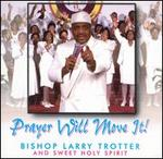 Prayer Will Move It