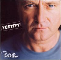 Testify - Phil Collins