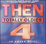 Then: Totally Oldies, Vol. 4