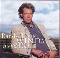 Wind in the Wire - Randy Travis