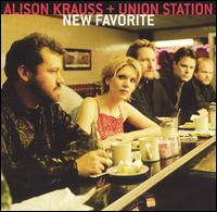 New Favorite - Alison Krauss & Union Station