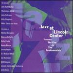 Jazz at Lincoln Center Presents: The Fire of the Fundamentals
