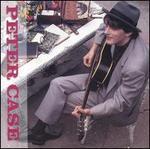 Peter Case - Peter Case