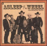 20 Greatest Hits - Asleep at the Wheel