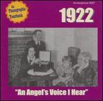 1922: An Angel's Voice I Hear