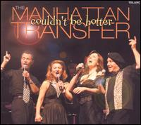 Couldn't Be Hotter - The Manhattan Transfer