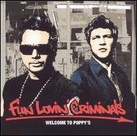 Welcome to Poppy's - Fun Lovin' Criminals