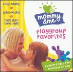 Mommy and Me: Playgroup Favorites