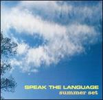Summer Set [Audio Cd] Speak the Language