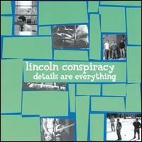 Details Are Everything - Lincoln Conspiracy