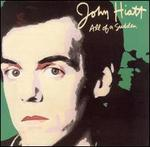All of a Sudden - John Hiatt