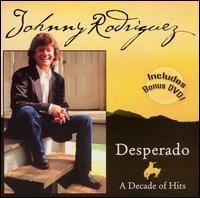 Desperado: A Decade of Hits - Johnny Rodriguez