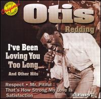 I've Been Loving You Too Long & Other Hits - Otis Redding