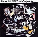Live! Thirty Days Ago