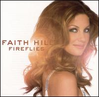 Fireflies - Faith Hill
