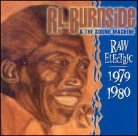Raw Electric 1979-1980 - R.L. Burnside