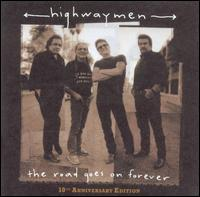 The Road Goes on Forever [10th Anniversary Edition] - The Highwaymen