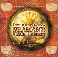 Shaman's Vision Journey - David Gordon/Steve Gordon