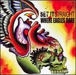 Set It Straight/Where Eagles Dare [Split EP]
