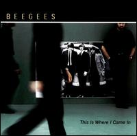 This Is Where I Came In - Bee Gees