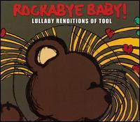 Rockabye Baby! Lullaby Renditions of Tool - Rockabye Baby!