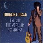 I've Got the World on Six Strings