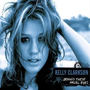 Behind These Hazel Eyes, Pt. 1 [Maxi Single] - Kelly Clarkson