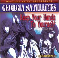 Keep Your Hands To Yourself and Other Hits - Georgia Satellites