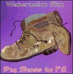 Big Shoes Tofill