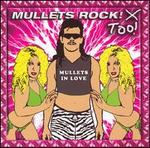 Mullets Rock! Too!