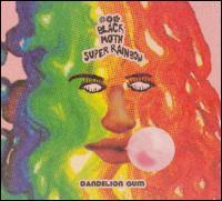 Dandelion Gum - Black Moth Super Rainbow
