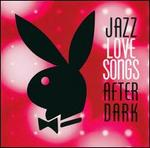 Jazz: Love Songs After Dark