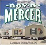 Double Wide: Vol. 3-the Best of Roy D. Mercer