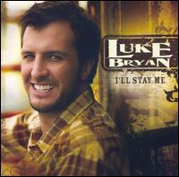 I'll Stay Me - Luke Bryan
