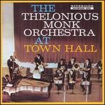 Thelonious Monk Orchestra at Town Hall [Bonus Tracks]
