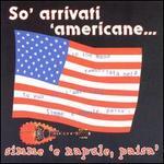So' Arrivati 'Americani: Simme 'E Napule, Paisa'