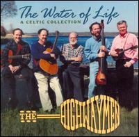 The Water of Life: A Celtic Collection - The Highwaymen