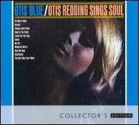 Otis Blue: Otis Redding Sings Soul [Collector's Edition] - Otis Redding