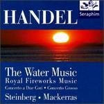 Handel: Water Music; Royal Fireworks Music; Concertino a Due Cori; Concerto Grosso