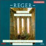 Max Reger: A Cappella Works Op. 39 & Op. 110