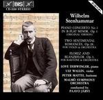 Wilhelm Stenhammar: Piano Concerto No. 1; Two Sentimental Romances; Florez and Blanzeflor
