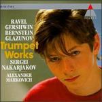 Sergei Nakariakov ~ Ravel · Gershwin · Bernstein · Glazunov-Trumpet Works