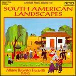 American Piano, Volume Five - South American Landscapes