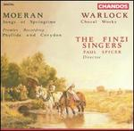 Morean: Songs of Springtime; Warlock: Choral Works