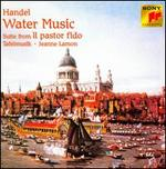 "Handel: Water Music; Suite from ""Il Pastor Fido"""
