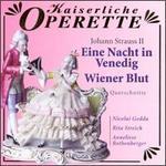 Johann Strauss II: Eine Nacht in Venedig/Wiener Blut